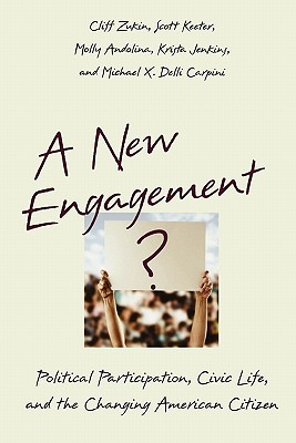 A New Engagement? By Zukin, Cliff (EDT)/ Keeter, Scott/ Andolina, Molly/ Jenkins, Krista/ Delli Carpini, Michael X.