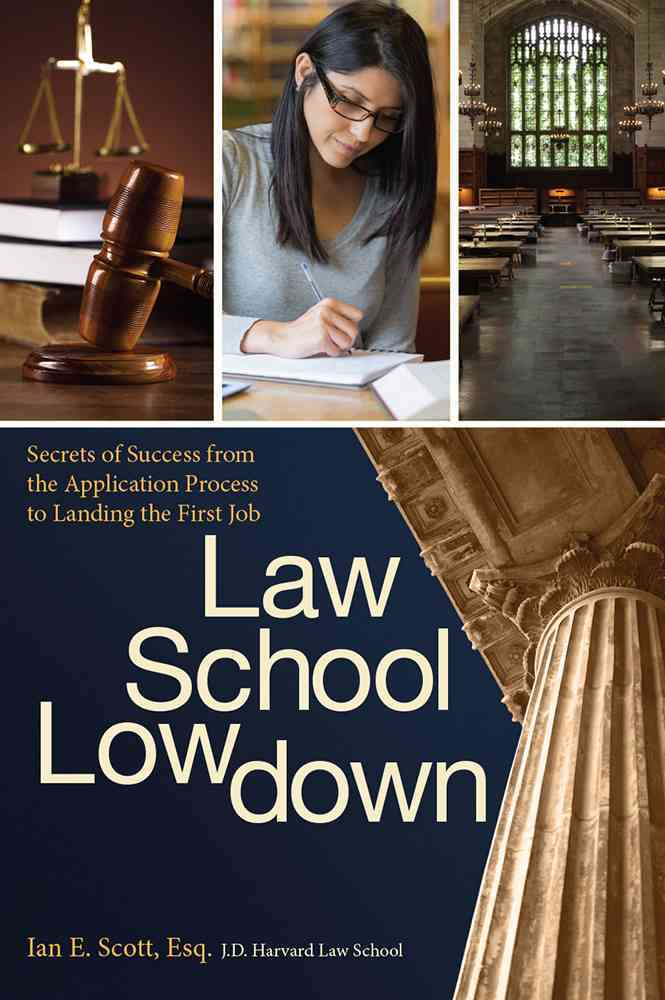 The Law School Lowdown By Scott, Ian E.